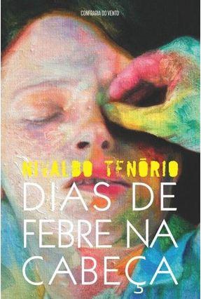 Dias de Febre na Cabeça - Tenório,Nivaldo pdf epub