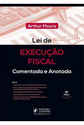 Lei De Execução Fiscal - 3ª Ed. 2019 - MOURA,ARTHUR | Tagrny.org