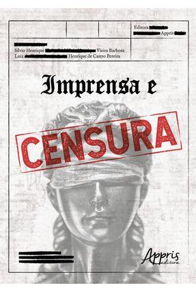 Imprensa E Censura - Barbosa,Sílvio Henrique Vieira Pereira,Luiz Henrique de Castro   Nisrs.org
