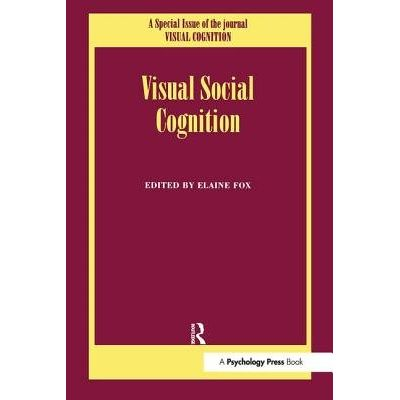 Visual Social Cognition - A Special Issue Of Visual Cognition