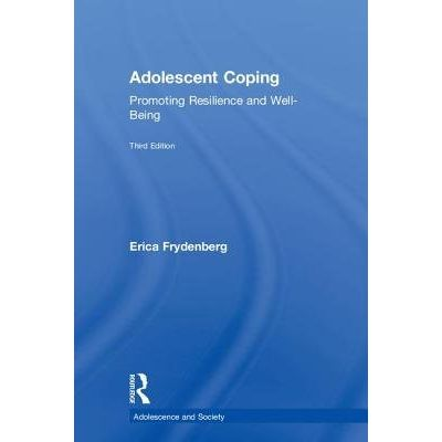 Adolescent Coping - Promoting Resilience And Well-Being