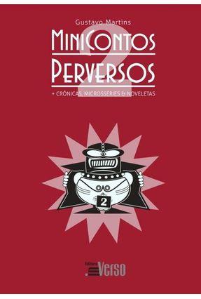 Minicontos Perversos 2 - Crônicas, Microsséries & Noveletas - Gustavo Martins | Hoshan.org