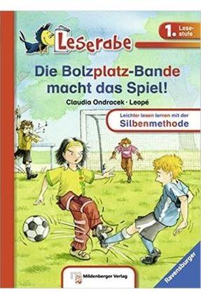 Die Bolzplatz-Bande Macht Das Spiel! - Leserabe - 1. Lesestufe Zurück - Ondracek,Claudia Ondracek,Claudia | Hoshan.org