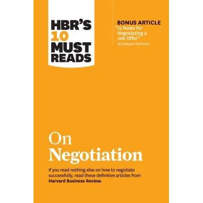 "Hbr's 10 Must Reads On Negotiation (with Bonus Article ""15 Rules For Negotiating A Job Offer"" By Deepak Malhotra)"