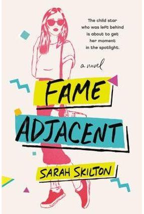 Fame Adjacent - Sarah Skilton | Hoshan.org