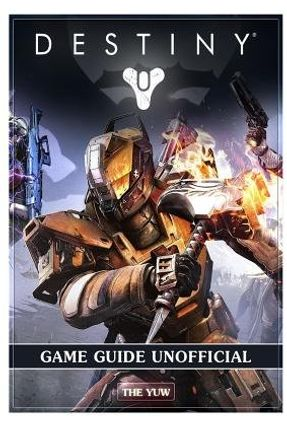 Destiny Game Guide Unofficial - Yuw,The | Tagrny.org