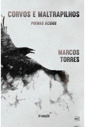 Corvos e Maltrapilhos - Poemas Ácidos - Torres,Marcos pdf epub