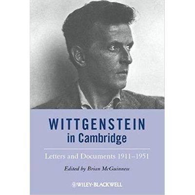 Wittgenstein In Cambridge - Letters And Documents 1911-1951 4Th Edition