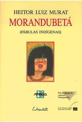 Morandubeta - Murat,Heitor Luiz | Hoshan.org