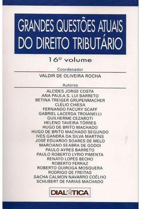 Grandes Questões Atuais do Direito Tributário - 16º Volume - Rocha,Valdir de Oliveira   Hoshan.org