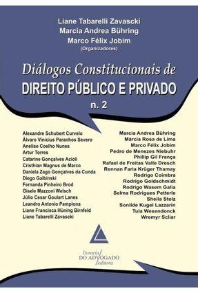 Diálogos Constitucionais de Direito Publico e Privado - Nº 2 - Tabarelli Zavascki,Liane Bühring,Marcia Andrea Jobim,Marco Felix | Hoshan.org
