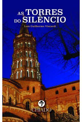 AS TORRES DO SILÊNCIO - Viscardi,Luis Guilherme | Tagrny.org