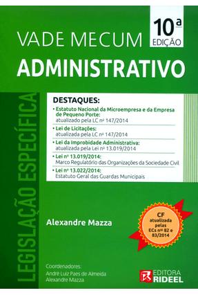 Edição antiga - Vade Mecum - Administrativo - Legislação Específic - Mazza,Alexandre Almeida,André Luiz Paes de | Hoshan.org
