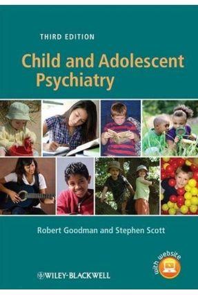 Child And Adolescent Psychiatry 3Rd Edition - Goodman,Robert Scott,Stephen | Hoshan.org