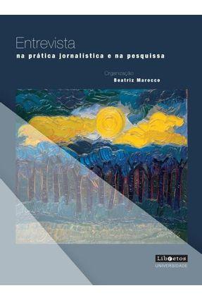 Entrevista - na Prática Jornalística e na Pesquisa - Marocco,Beatriz   Hoshan.org