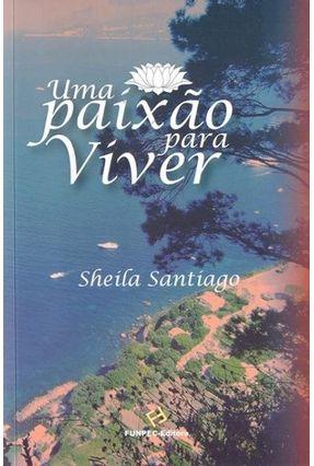 Uma Paixão Para Viver - Santiago ,Sheila pdf epub