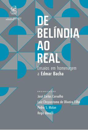 De Belíndia Ao Real -  Ensaios Em Homenagem A Edmar Bacha - José Carlos | Hoshan.org