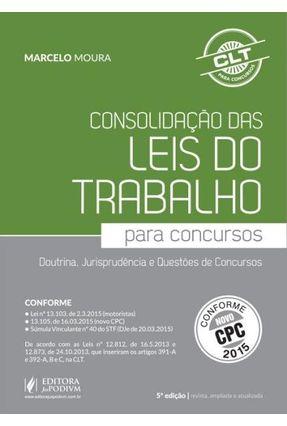 Edição antiga - Consolidação Das Leis do Trabalho - CLT Para Concursos - 5ª Ed. 2015 - Marcelo Moura | Nisrs.org