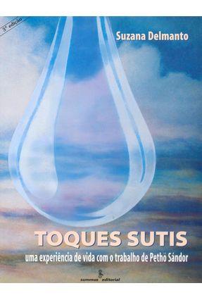 Toques Sutis - Delmanto,Suzana | Nisrs.org