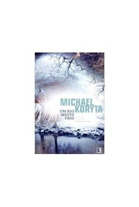 Um Rio Muito Frio - Koryta,Michael | Hoshan.org