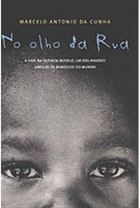No Olho da Rua - Cunha,Marcelo Antonio da pdf epub