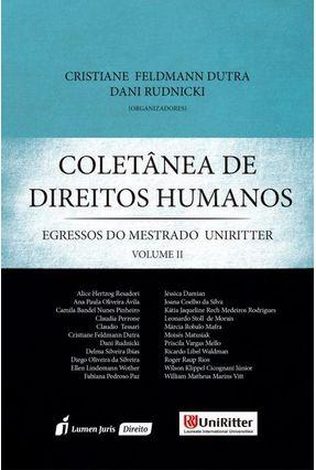 Coletânea de Direitos Humanos - Egressos do Mestrado Uniritter - Vol. II - Rudnicki,Dani Dutra,Cristiane Feldmann   Tagrny.org