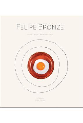 Usado - Felipe Bronze: Cozinha Brasileira de Vanguarda