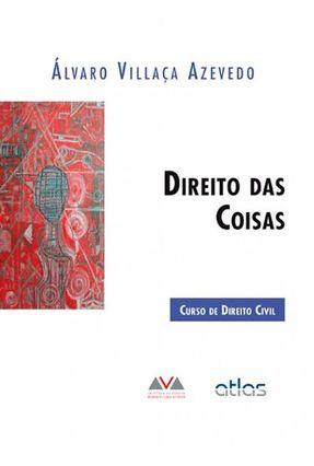Curso de Direito Civil - Direito Das Coisas - Azevedo,Alvaro Villaça | Hoshan.org