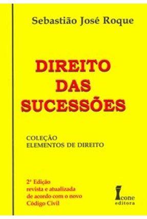 Direito das Sucessões - 2ª Edição - Roque,Sebastiao Jose | Tagrny.org