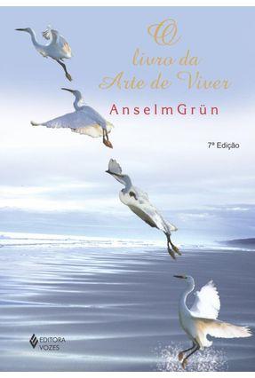 O Livro da Arte de Viver - Grün,Anselm | Nisrs.org