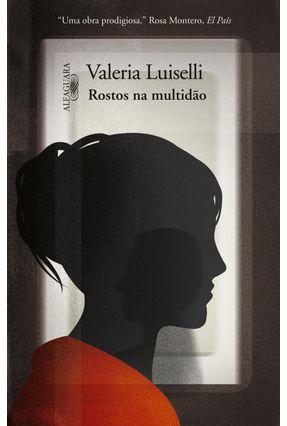 Rostos na Multidão - Luiselli,Valeria | Hoshan.org