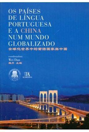 Os Países de Língua Portuguesa e a China Num Mundo Globalizado - Dan,Wei | Hoshan.org
