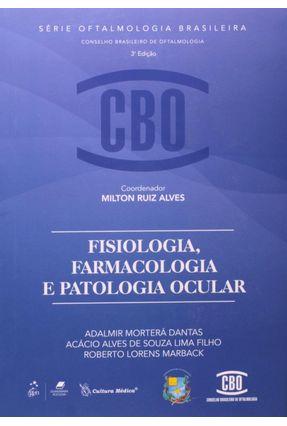 Coleção CBO - Fisiologia, Farmacologia E Patologia Ocular - Lima Filho,Acácio Alves De Souza | Tagrny.org