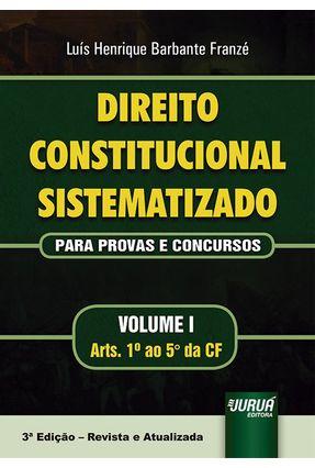 Direito Constitucional Sistematizado - 3ª Ed. 2019 - Henrique Barbante Franzé,Luís | Hoshan.org