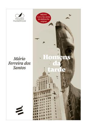 Homens da Tarde - Mario Ferreira dos Santos Chaves,Ian Rebelo Rocha,João Cezar De Castro   Hoshan.org