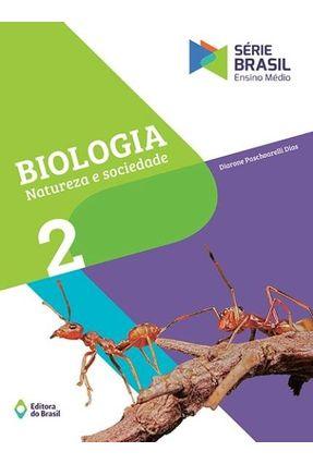 Biologia - Natureza e Sociedade - Série Brasil - Vol.  2 - Diarone Paschoarelli Dias pdf epub