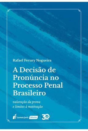 A Decisão De Pronúncia No Processo Penal Brasileiro - Nogueira,Rafael Fecury pdf epub