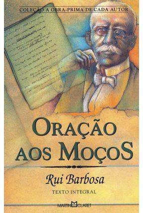 Oração aos Moços - Col. A Obra Prima de Cada Autor - Barbosa,Rui pdf epub