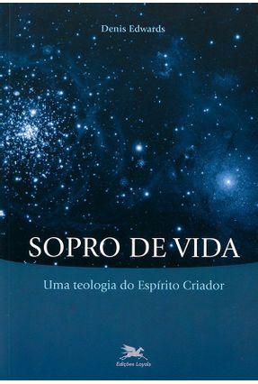 Sopro de Vida - Uma Teologia do Espírito Criador - Edwards,Denis   Hoshan.org