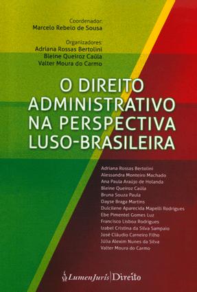 Direito Administrativo na Perspectiva Luso-Brasileira - Souza,Marcelo Rebelo de   Tagrny.org