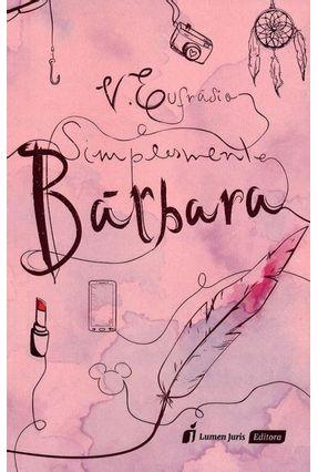 Simplesmente Bárbara - Leal,Valtencio Eufrásio | Hoshan.org