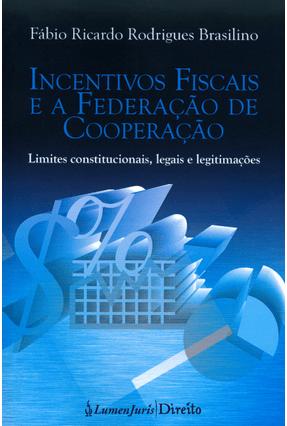Incentivos Fiscais e A Federação de Cooperação - Brasilino,Fábio Ricardo Rodrigues pdf epub