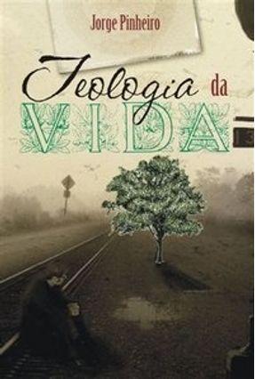Teologia da Vida - Pinheiro,Jorge pdf epub
