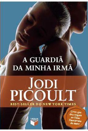 Guardiã da Minha Irmã - Picoult,Jodi Picoult,Jodi | Hoshan.org