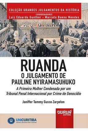 Ruanda - O Julgamento De Pauline Nyiramasuhuko - Tammy Gusso Zarpelon,Janiffer pdf epub