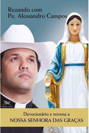 Devocionário E Novena A Nossa Senhora Das Graças - Campos,Alessandro Correa De pdf epub