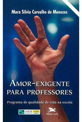 Amor-exigente para Professores - Menezes,Mara Silvia Carvalho | Hoshan.org