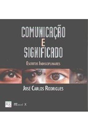 Comunicação e Significado - Rodrigues,Jose Carlos | Nisrs.org