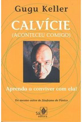 Calvície (aconteceu Comigo) - Aprenda a Conviver com Ela! - Keller,Gugu pdf epub