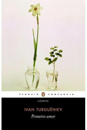 Primeiro Amor - Turgueniev,Ivan Sergueievitch | Tagrny.org